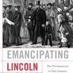 """""""Emancipating Lincoln"""" by Harold Holzer"""