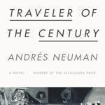 """Traveler of the Century"" by Andres Neuman"