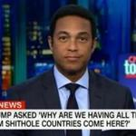 ''This is CNN Tonight, I'm Don Lemon. The president of the United States is racist. A lot of us already knew that.''
