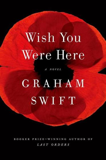 """Wish You Were Here"" by Graham Swift"