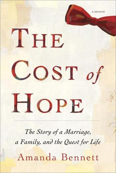 """The Cost of Hope"" by Amanda Bennett."