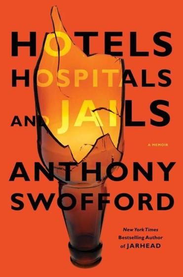 """Hotels, Hospitals and Jails"" by Anthony Swofford."
