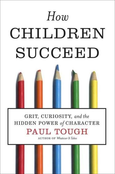 """How Children Succeed"" by Paul Tough"