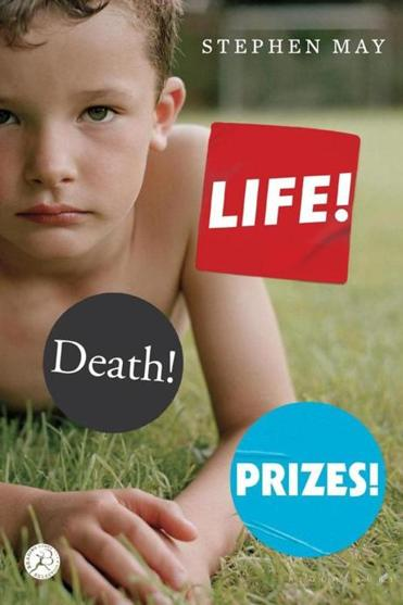 """Life! Death! Prizes!"" by Stephen May."