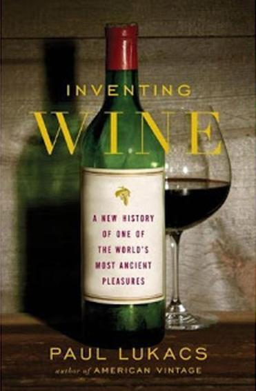 """Inventing Wine"" by Paul Lukacs Norton."