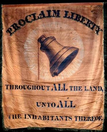 """Proclaim Liberty Throughout All the Land, unto All the Inhabitants Thereof,"" cotton banner, 1840s."