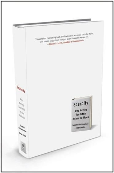 "10book ""Scarcity"" by Sendhill Mullainathan and Eldar Shafir."