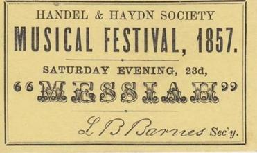 Handel and Haydn Society Handel and Haydn Society Music Festival, 1857 - Messiah. Photo credit: Courtesy of Handel and Haydn Society Archives -- 05H&HEssay
