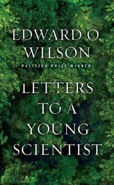 """Letters to a Young Scientist"" by Edward O. Wilson."
