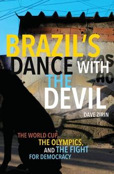 Dave Zirin focuses on how this year's tournament — and the 2016 Olympics — will affect the people of Brazil.