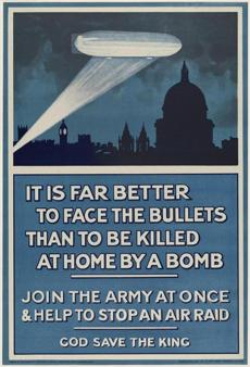 It is Far Better to Face the Bullets Than to be Killed at Home by a Bomb/ Join the Army at Once & Help to Stop an Air Raid/ God Save the King Printer: Andrew Reid & Co., Ltd. (English) 1915 Poster, color lithograph *Museum of Fine Arts, Boston. Gift of John T. Spaulding *Photograph © Museum of Fine Arts, Boston 01posters Over There! Posters from World War I July 26, 2014 - May 25, 2015.
