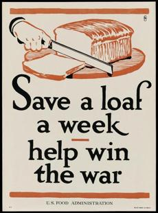 Save a Loaf a Week�Help Win the War Frederic G. Cooper (American, 1883�1962) The W. F. Powers Co. Litho. (New York) 1917 Poster, color lithograph *Museum of Fine Arts, Boston. Gift of John T. Spaulding *Photograph © Museum of Fine Arts, Boston 01posters Over There! Posters from World War I July 26, 2014 - May 25, 2015.
