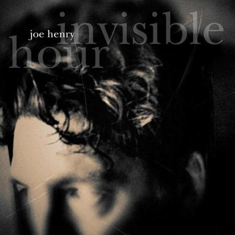 "JOE HENRY, ""INVISIBLE HOUR"" cd cover. -- 14bestalbumsrodman"