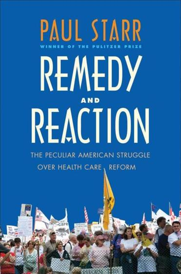 """Remedy and Reaction"" by Paul Starr"