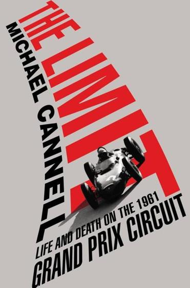 """The Limit: Life and Death on the 1961 Grand Prix Circuit"" by Michael Cannell."