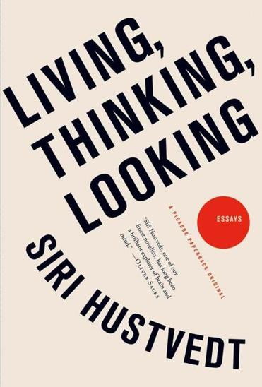 """Living, Thinking, Looking"" by Siri Hustvedt."
