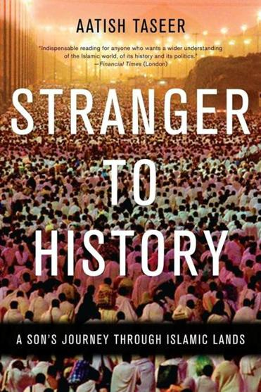 """Stranger to History"" by Aatish Taseer."