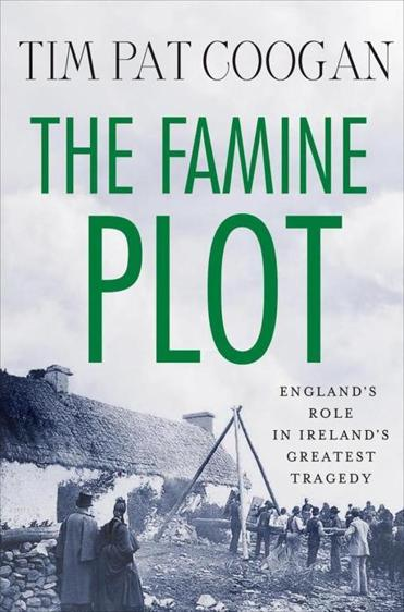 """The Famine Plot"" by Tim Pat Coogan."