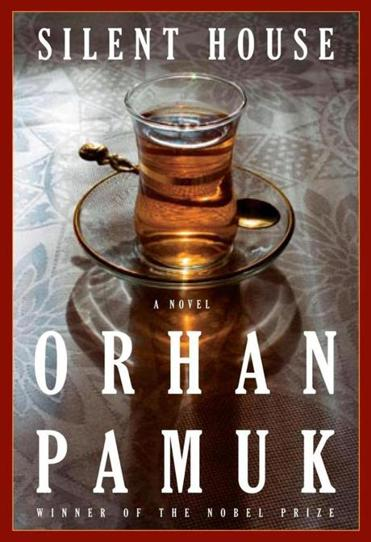 "Nobel laureate Orhan Pamuk's ""Silent House"" was written nearly 30 years ago."