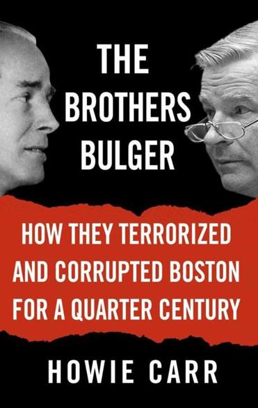 """The Brothers Bulger"" by Howie Carr."