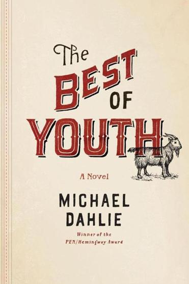 """The Best of Youth"" by Michael Dahlie."