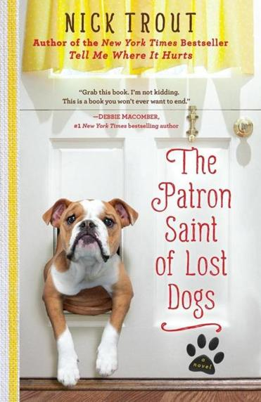 """The Patron Saint of Lost Dogs"" by Nick Trout"