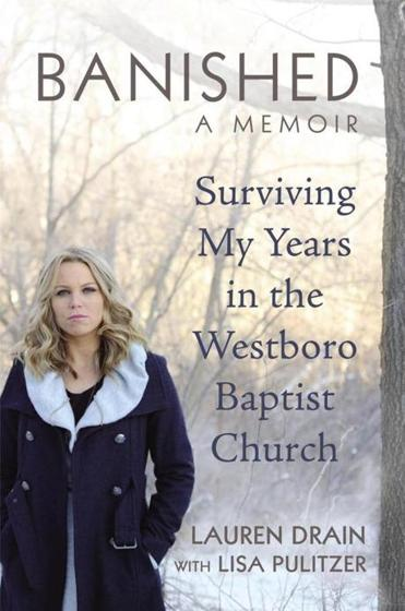 """Banished: Surviving My Years in the Westboro Baptist Church"" by Lauren Drain."