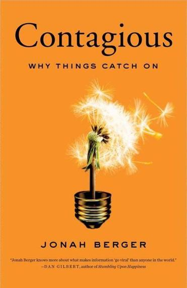 """Contagious: Why Things Catch On"" by Jonah Berger"