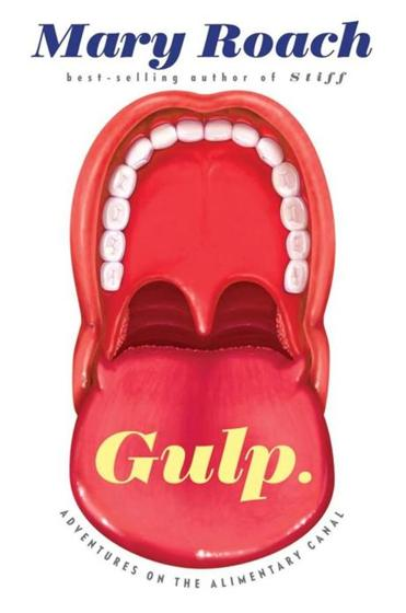 """Gulp: Adventures on the Alimentary Canal"" by Mary Roach"
