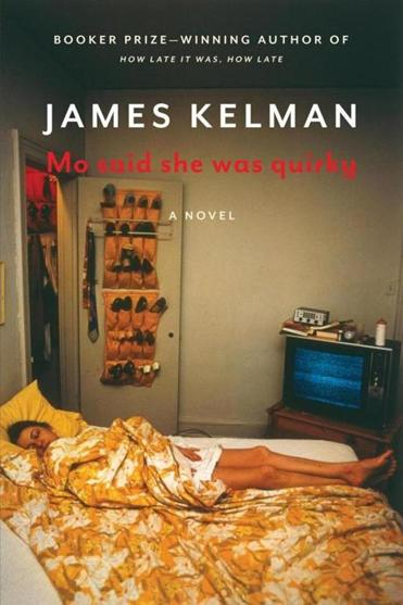 """Mo Said She Was Quirky"" by James Kelman."