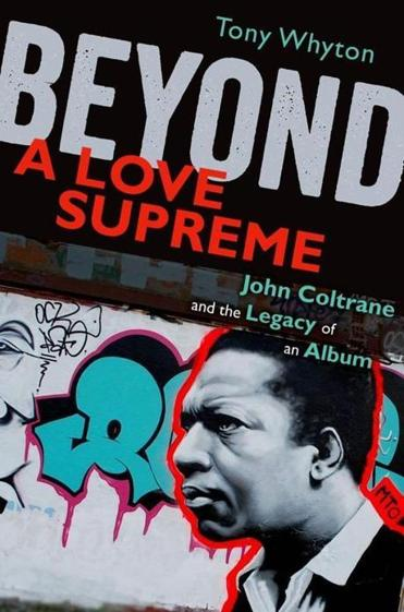 Tony Whyton dissects a Coltrane album's influence.