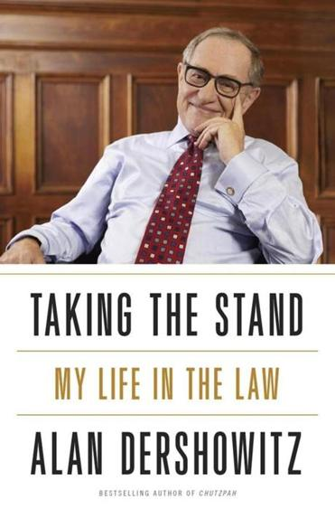 """Taking the Stand"" by Alan Dershowitz."