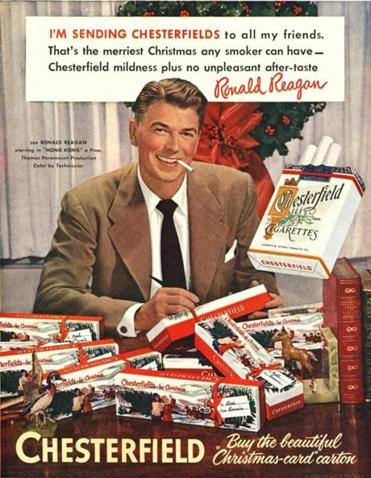 A 1949 advertisement for Chesterfield cigarettes showed future President Ronald Reagan promoting cigarettes as gifts.