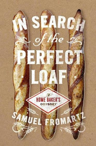 17qanda - In Search of the Perfect Loaf. (Samuel Fromartz)