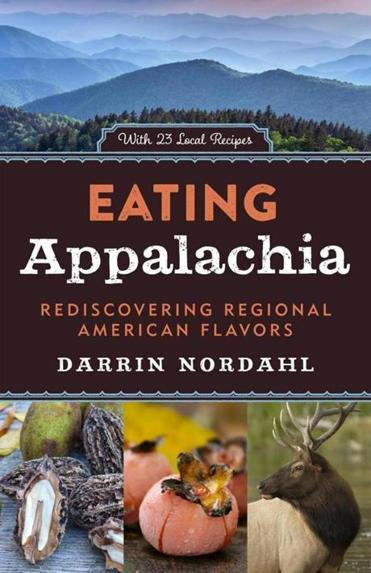 "10qanda - ***warning: image lo res, do not use for more than 2.25 columns *** - ""Eating Appalachia"" - Darrin Nordahl. (handout)"