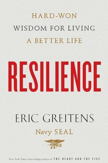 "Eric Greitens's book ""Resilience: Hard-Won Wisdom for Living a Better Life."""