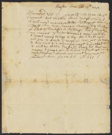 Letter from James Otis, Jr. to James Otis, Sr., and portrait print of James Otis Jr., 1743 June 17 -- Letter from Otis in Boston to his father, James Otis Sr. on June 17, 1743. In the short, half-page letter, Otis asks his father for money to pay for expenses relating to Commencement including the printing of theses, shoes, buckles, and any entertainment. He mentions that he will share entertainment expenses with his classmate Lothrop Russell. (Colonial North American Project at Harvard University)