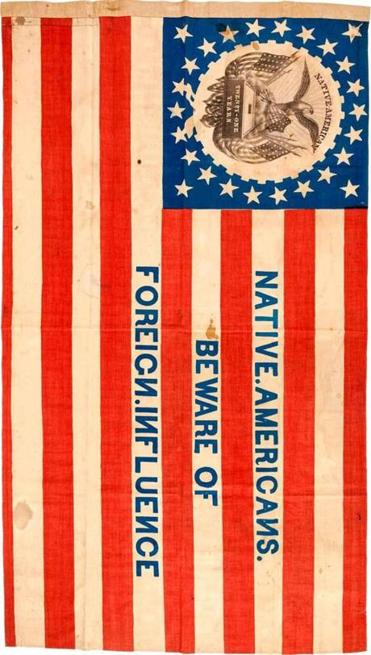 Anti-immigrant sentiment in the mid-1800s is reflected in the flag of the Native American Party, or Nativists.