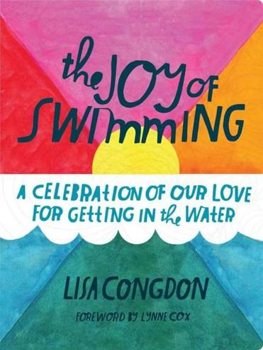 """The Joy of Swimming: A Celebration of Our Love for Getting in the Water"" by Lisa Congdon."
