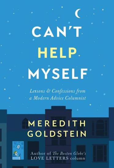 "Meredith Goldstein's book, ""Can't Help Myself,"" will be published April 3."