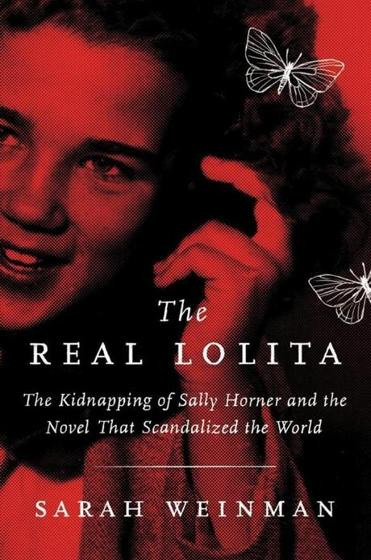 "True-crime writer Sarah Weinman's ""The Real Lolita"" works to reclaim the story of a real kidnap victim and motivate a reconsideration of Nabokov's."