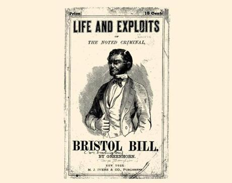 "A circa 1851 pamphlet on master criminal ""Bristol Bill."""