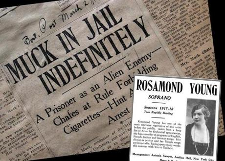 Agents didn't find the evidence of spying that they were looking for in Muck's correspondence. But the letters exposed an affair with rising-star soprano Rosamond Young. The revelations led to Muck's arrest, which became a bonanza for newspapers across the country.