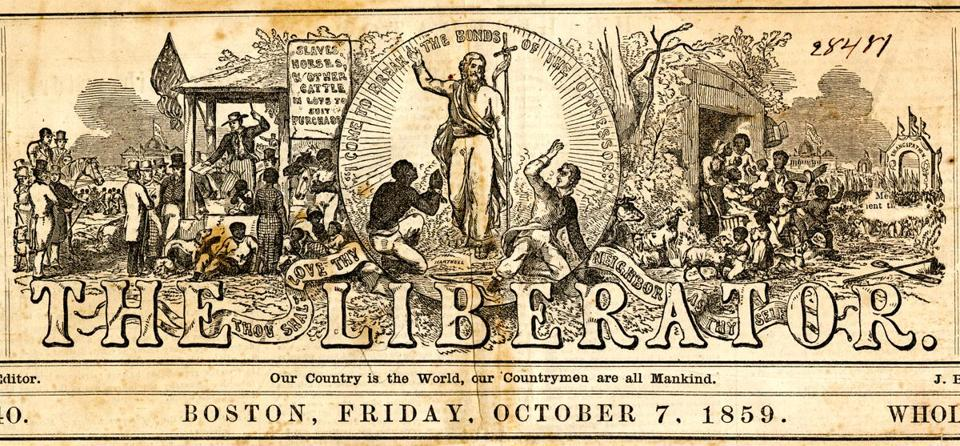 The Liberator, edited by William Lloyd Garrison, was published weekly in Boston from 1831 to 1865.