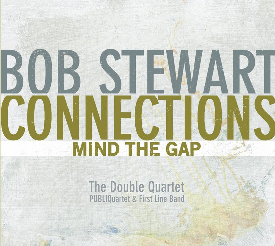 Bob Stewart Connections, ÒMind the GapÓ (Sunnyside) Album cover 14bestalbumsgarelick