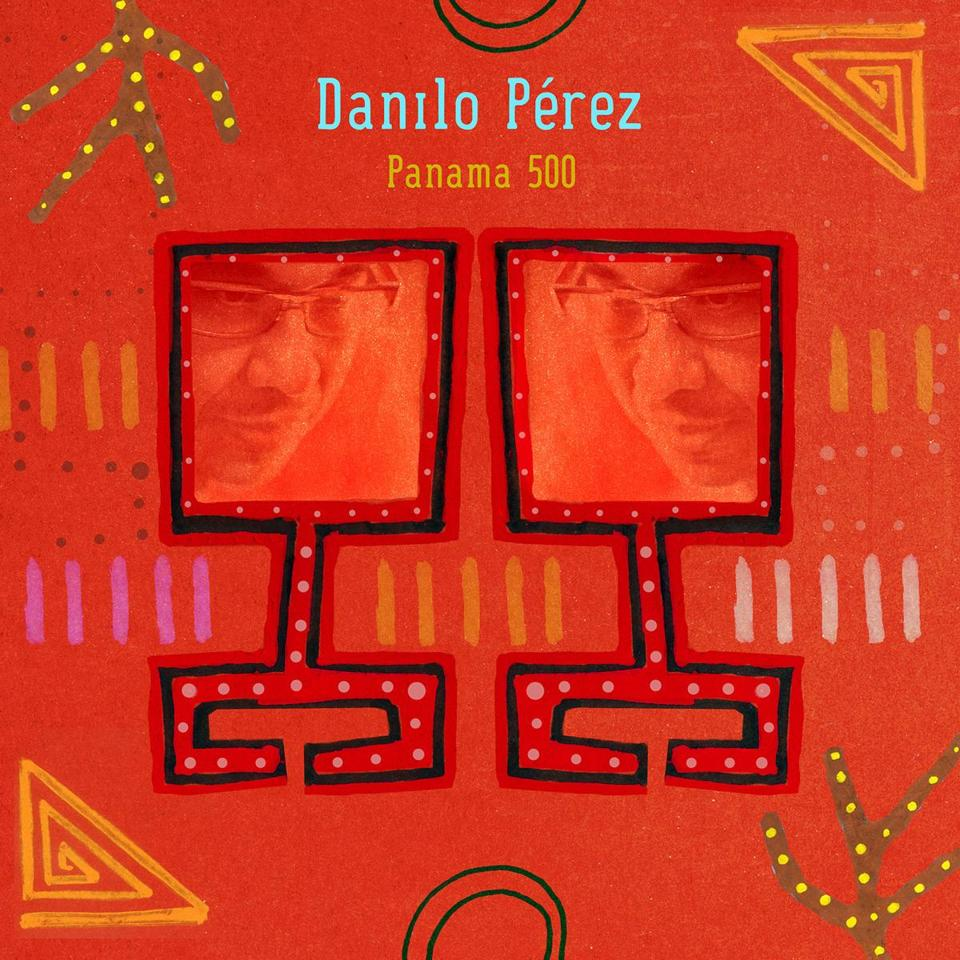 Danilo Perez cover Panama 500 Release Date: February 4th, 2014 03cdreviews 14bestalbumsgarelick