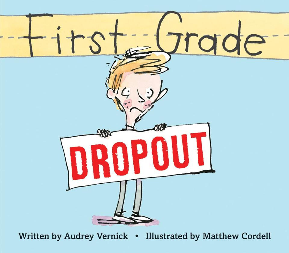 First Grade Dropout by Audrey Vernick book cover Matthew Cordell