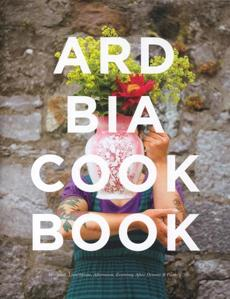 Ard Bia Cookbook by Aoibheann Mac Namara and Aoife Carrigy.