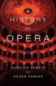 HISTORY OF OPERA by Carolyn Abbate (Author) and Roger Parker (Author) -- 23giftbooks (High res photo from publisher.)