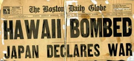 December 8, 1941: Boston Globe headline from the early morning edition on December 8, 1941 announcing the attack.